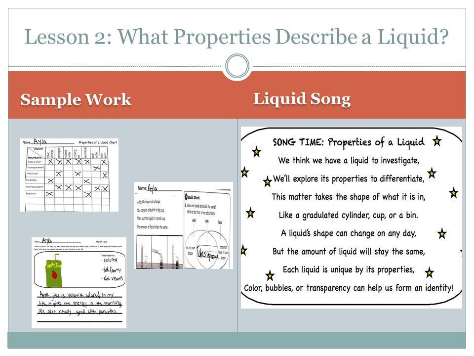 Sample Work Liquid Song Lesson 2: What Properties Describe a Liquid?