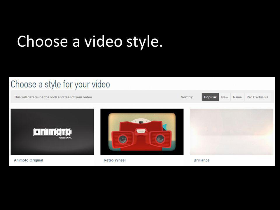 Choose a video style.