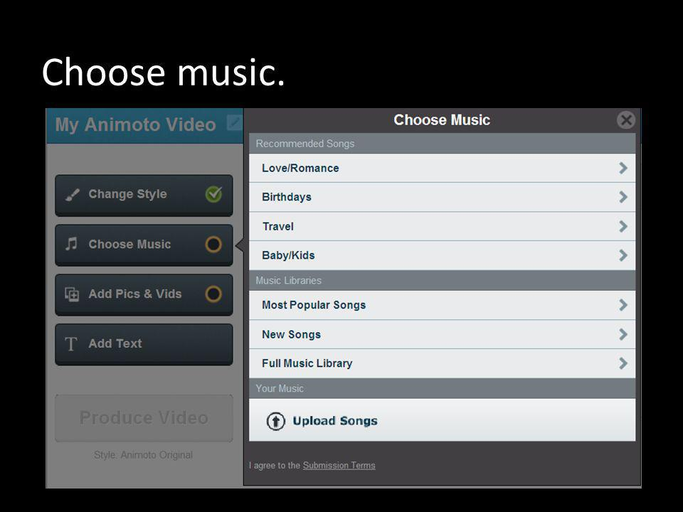 Choose music.