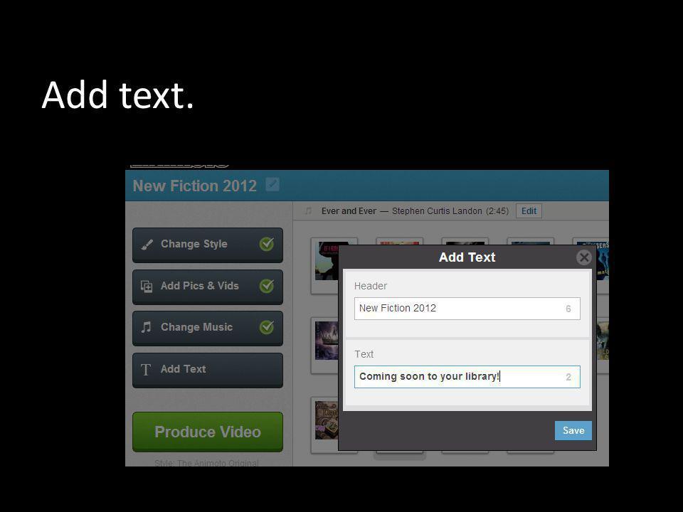 Add text.