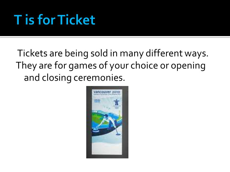 Tickets are being sold in many different ways.
