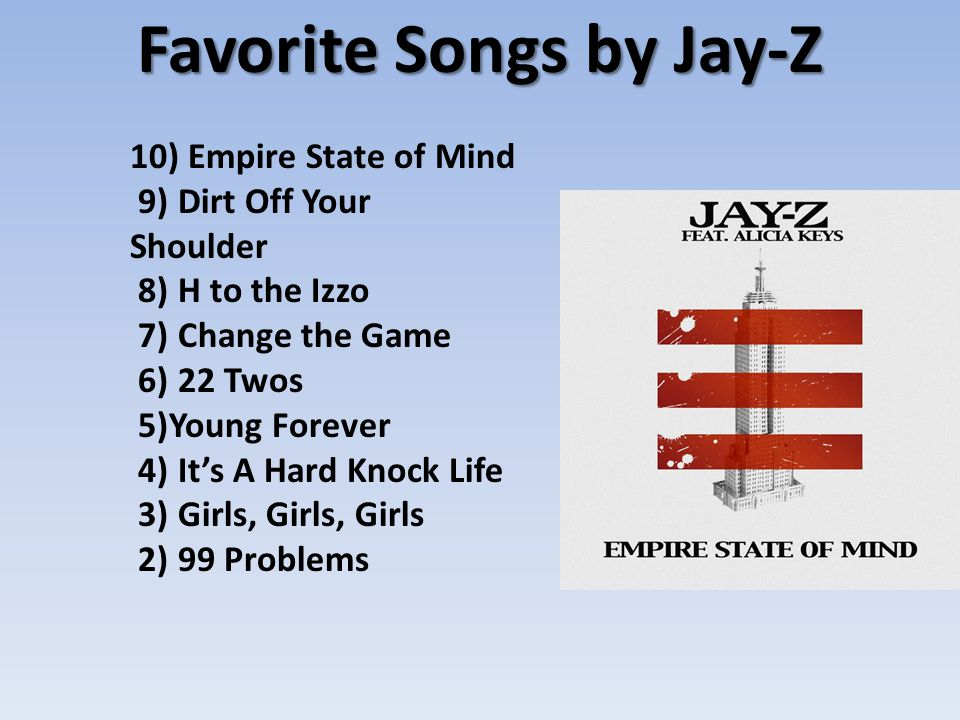 #1 Favorite Song by Jay-Z Politics as Usual You ain t seen money in your life, when it comes to this cheese y all like Three Blind Mice