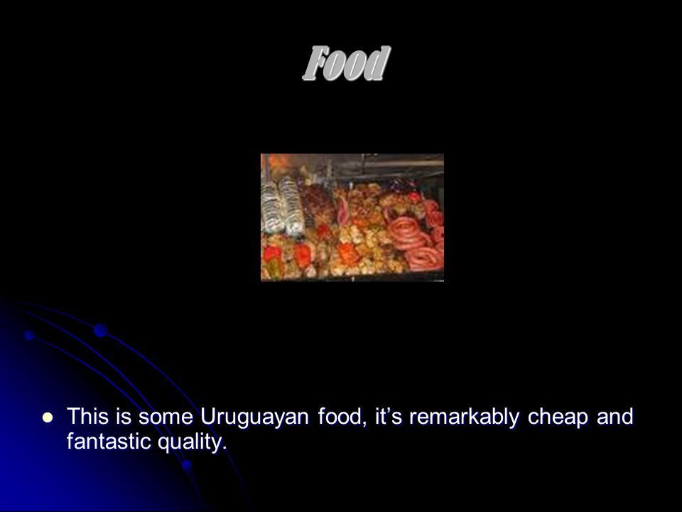 Shops Uruguay has many top quality food shops and shoe shops for a brilliant bargain!