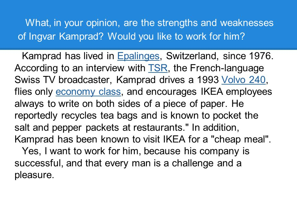 What, in your opinion, are the strengths and weaknesses of Ingvar Kamprad.