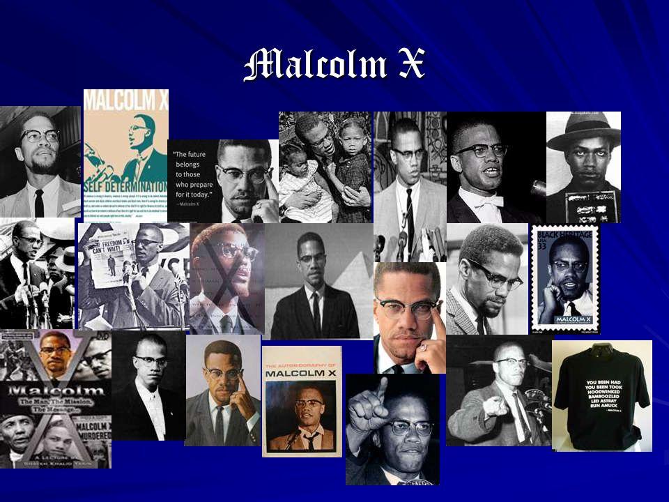 Malcolm X's Birth Malcolm X was born Malcolm Little.