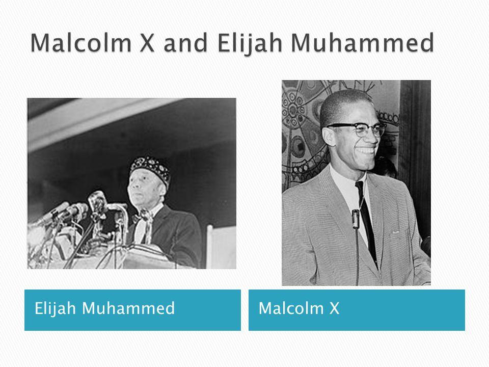 Elijah MuhammedMalcolm X