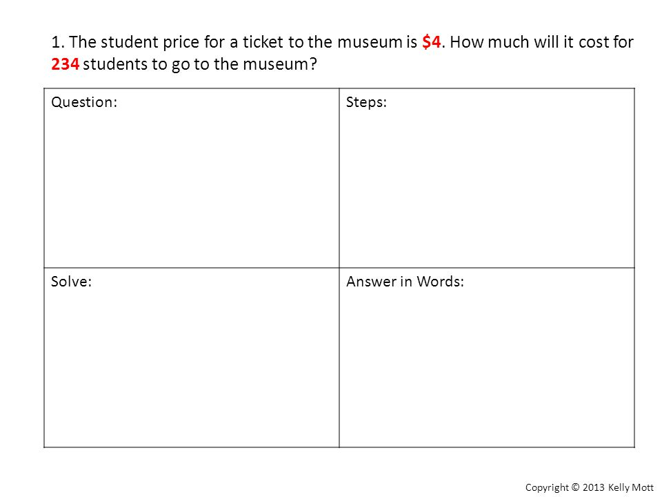 1. The student price for a ticket to the museum is $4.