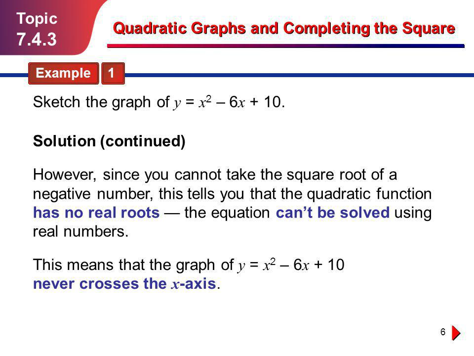 27 Topic 7.4.3 Independent Practice Solution follows… Quadratic Graphs and Completing the Square 3.