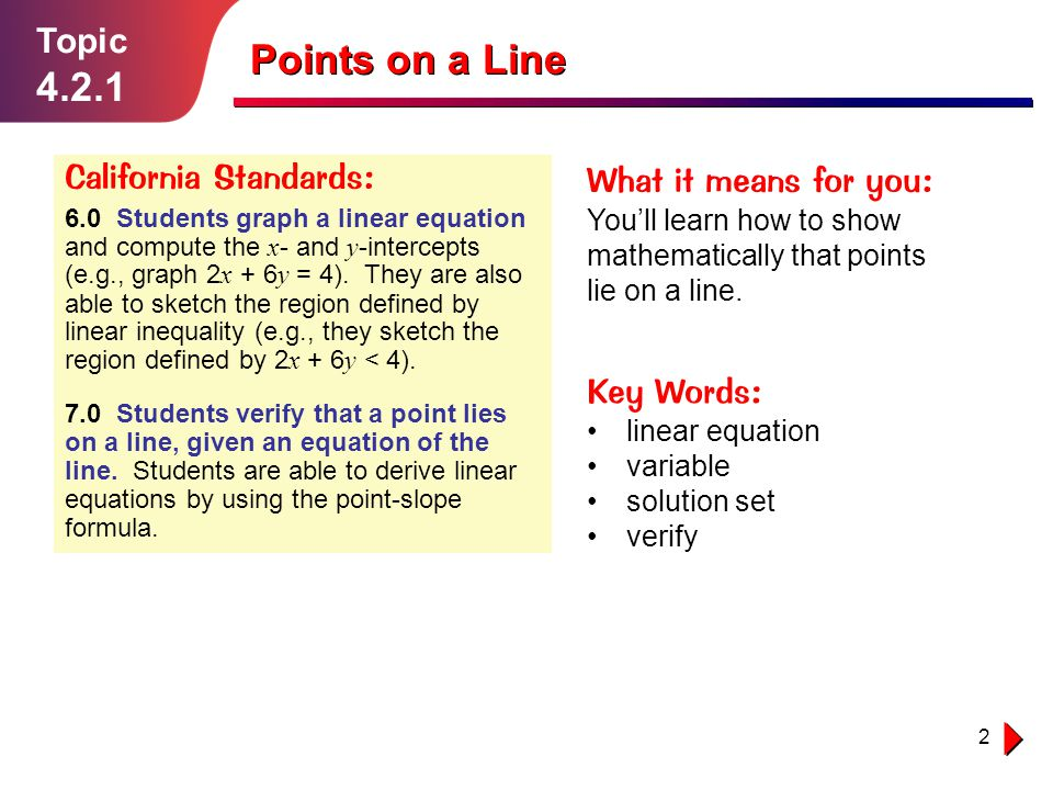 3 Points on a Line You already dealt with lines in Topics 4.1.3 and 4.1.4.
