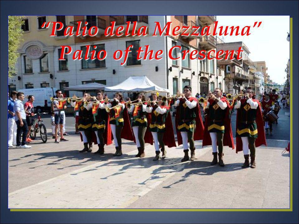 Palio della Mezzaluna Palio of the Crescent