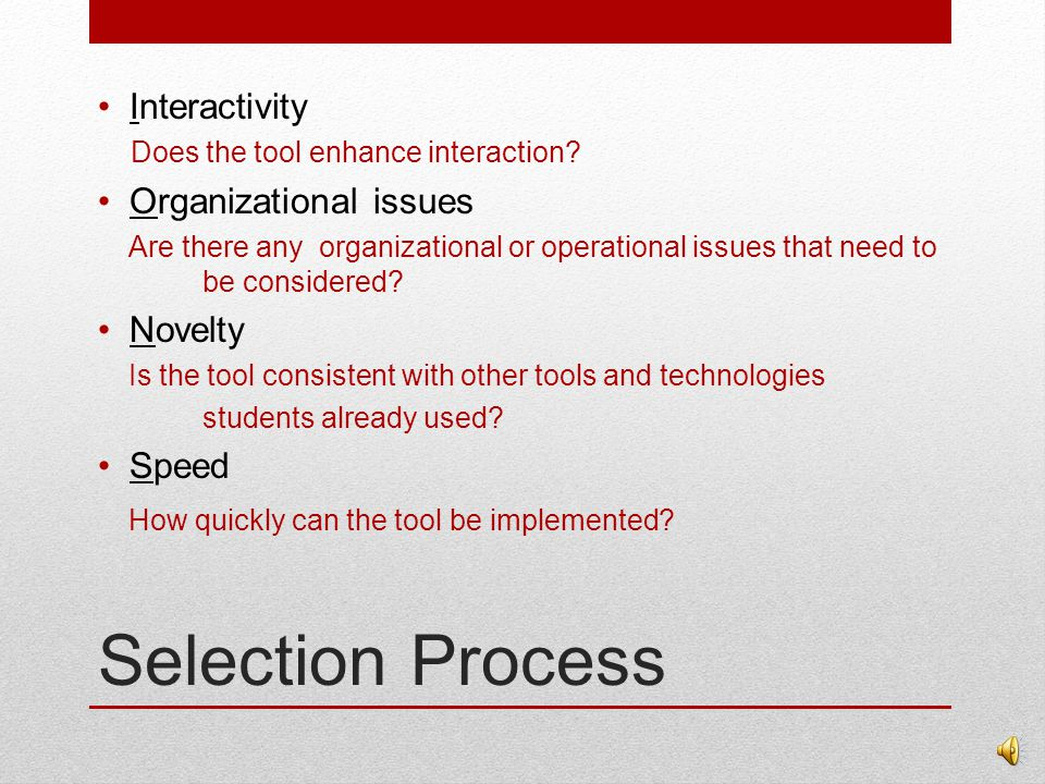 Selection Process Students How appropriate is the tool for students.