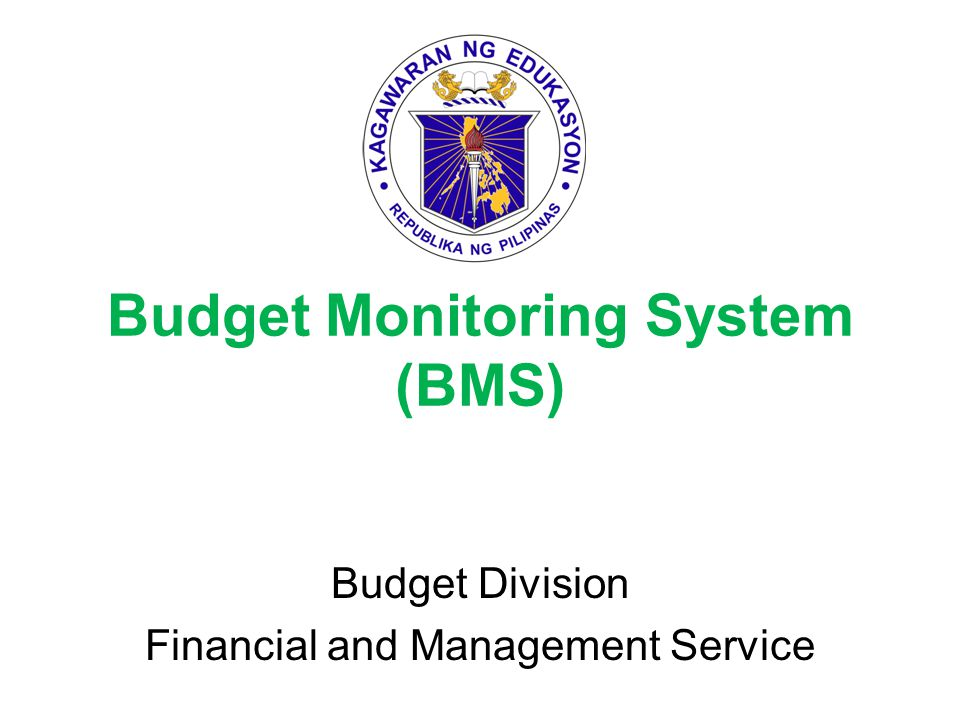 Budget Monitoring System (BMS) Budget Division Financial and Management Service