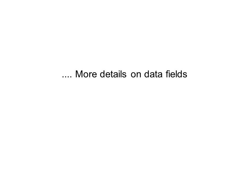 .... More details on data fields