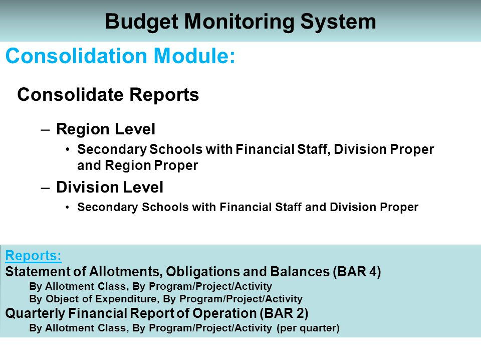 Consolidate Reports –Region Level Secondary Schools with Financial Staff, Division Proper and Region Proper –Division Level Secondary Schools with Fin