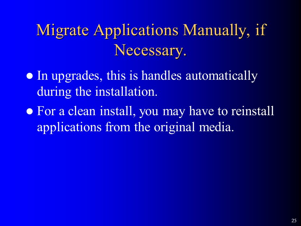 25 Migrate Applications Manually, if Necessary.