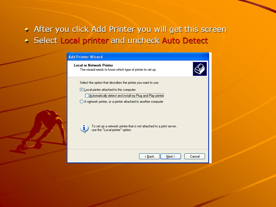After you click Add Printer you will get this screen Select Local printer and uncheck Auto Detect