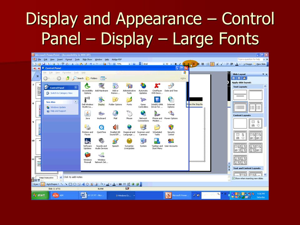 Display and Appearance – Control Panel – Display – Large Fonts