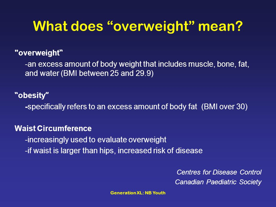 """Generation XL: NB Youth What does """"overweight"""" mean?"""