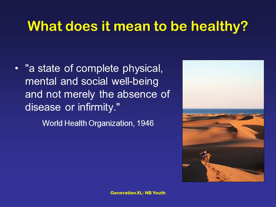 Generation XL: NB Youth What does it mean to be healthy?
