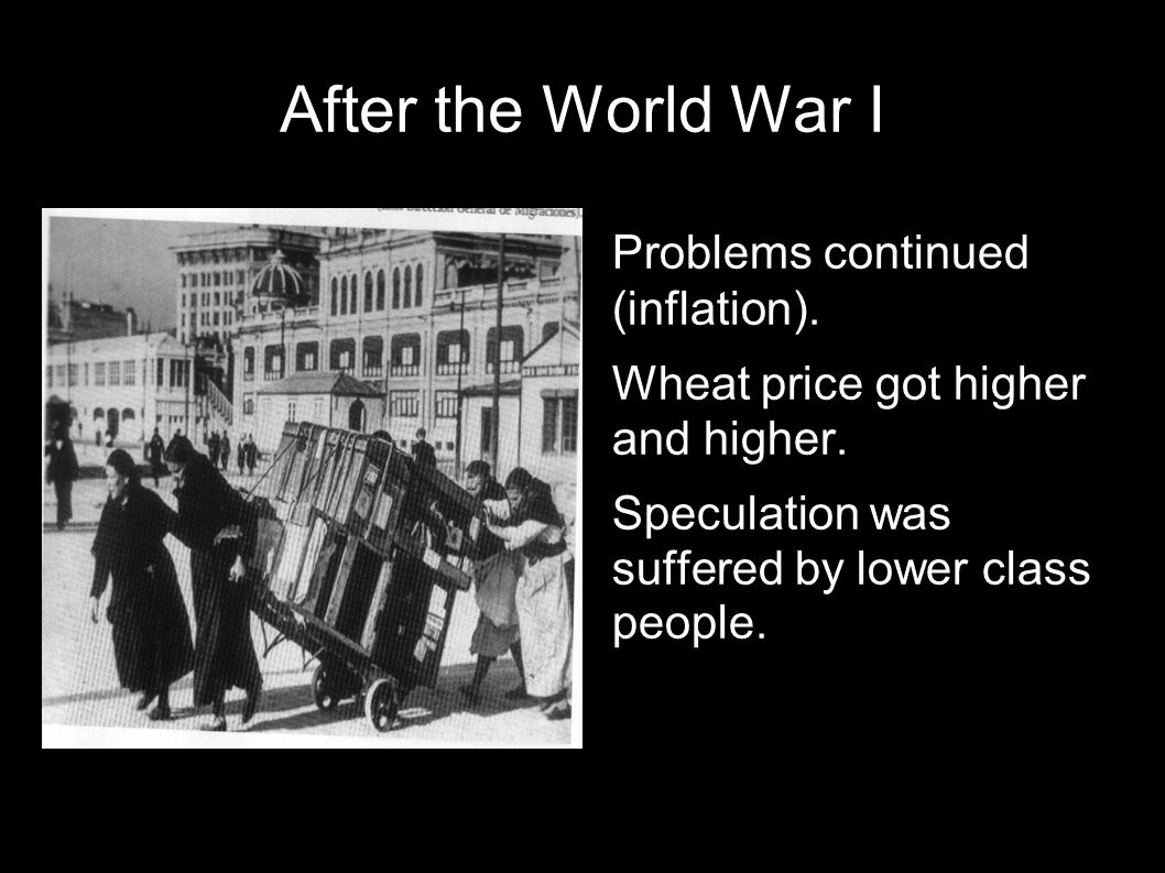 After the World War I Problems continued (inflation).