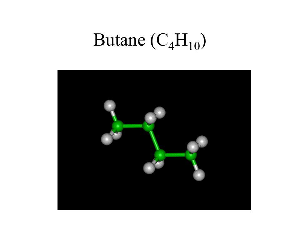 Butane (C 4 H 10 )
