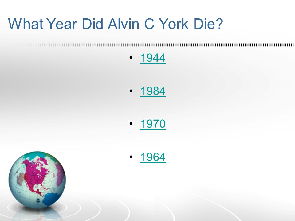 What Year Did Alvin C York Die 1944 1984 1970 1964