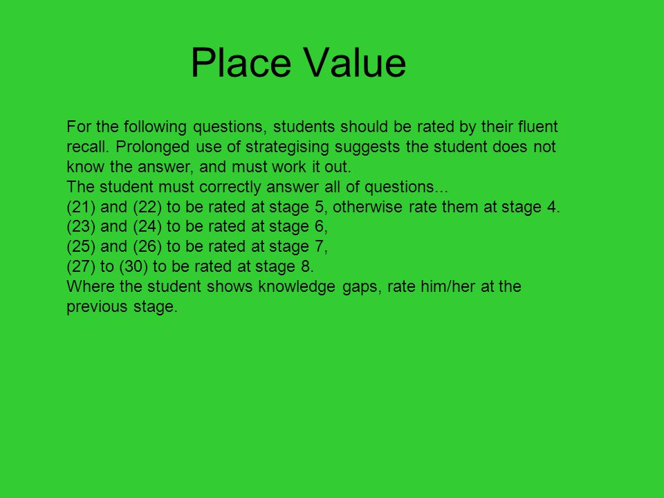 Place Value For the following questions, students should be rated by their fluent recall.