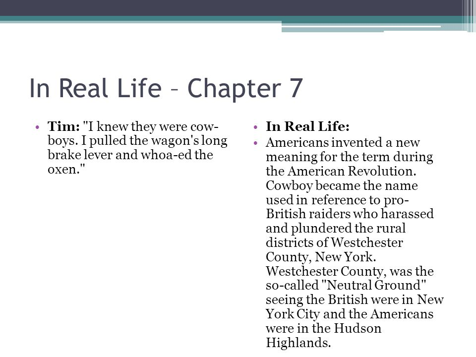 In Real Life – Chapter 7 Tim: I knew they were cow- boys.