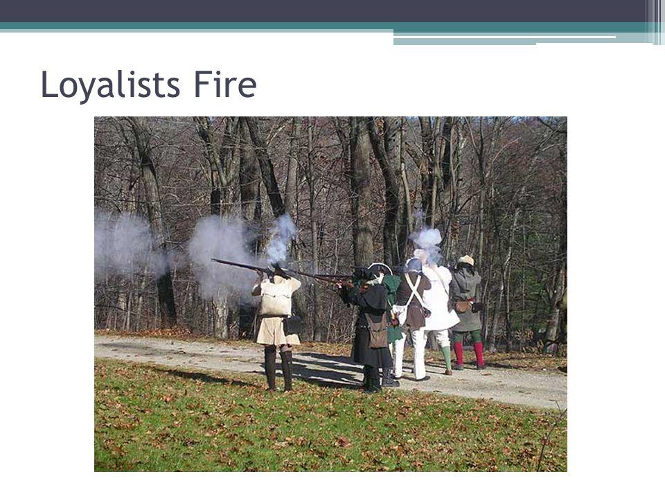 Loyalists Fire