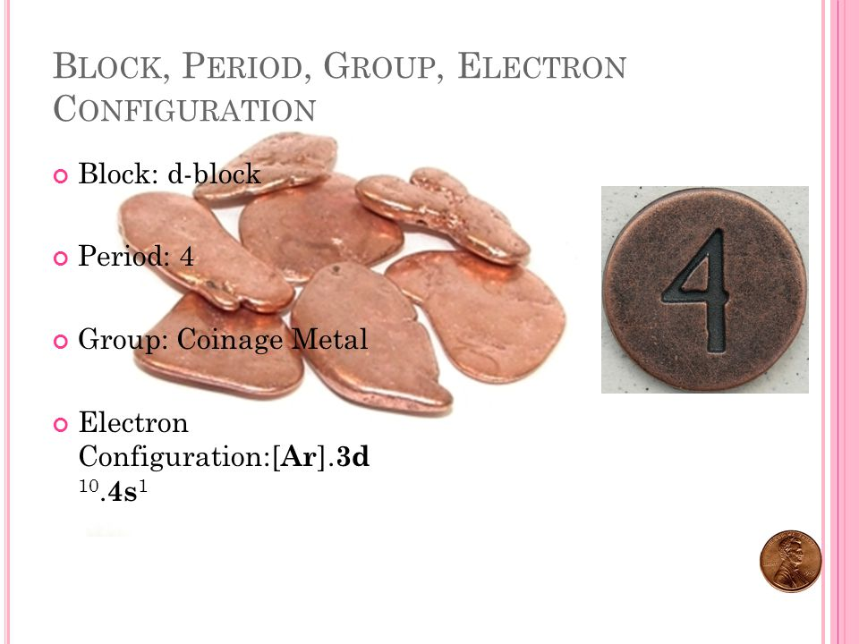 S YMBOL, A TOMIC N UMBER, A TOMIC W EIGHT, N UMBER OF P ROTONS, E LECTRONS, N EUTRONS Symbol: Cu Atomic Number: 29 Atomic Weight: 63.546 (3) Number of Protons: 29 Electrons: 29 Neutrons: 34 Copper