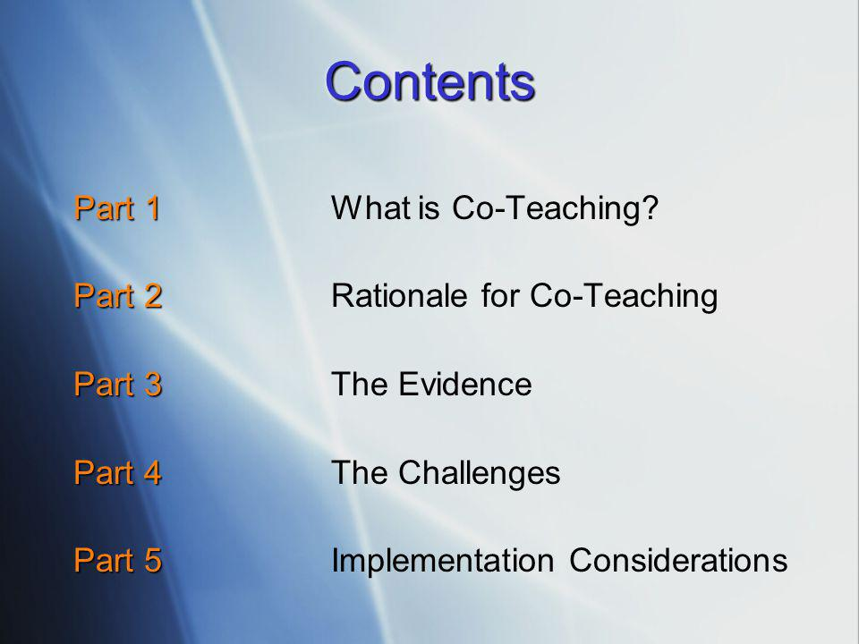 ContentsContents Part 1 Part 1What is Co-Teaching.