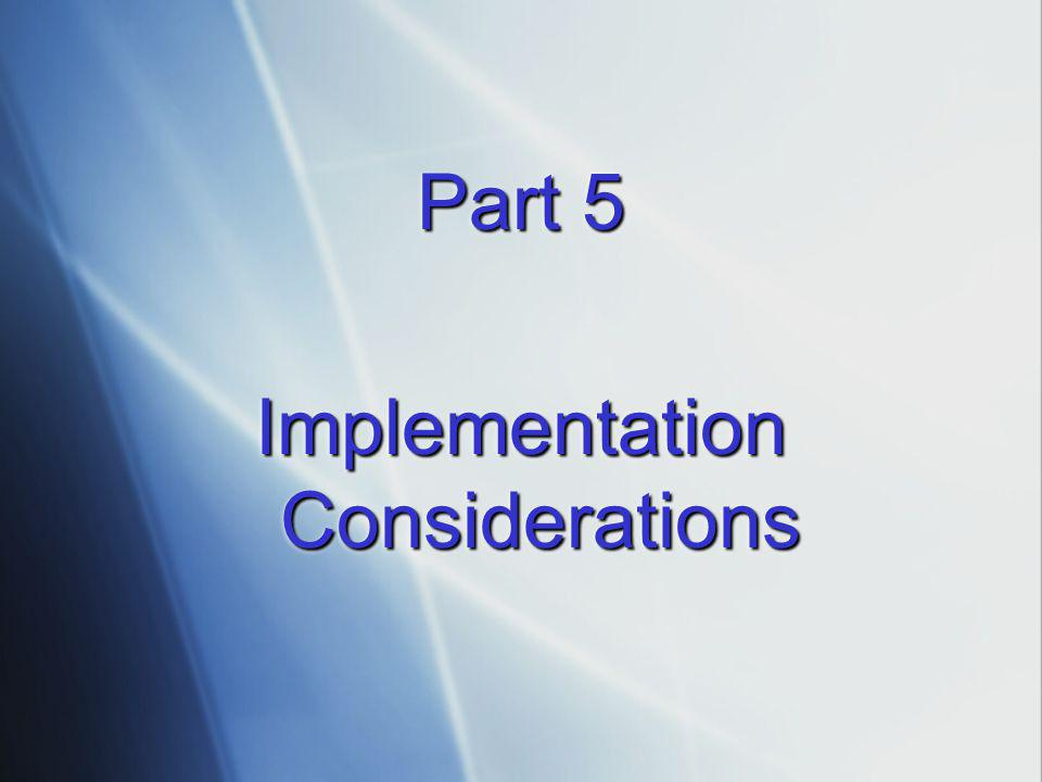 Part 5 Implementation Considerations Part 5 Implementation Considerations