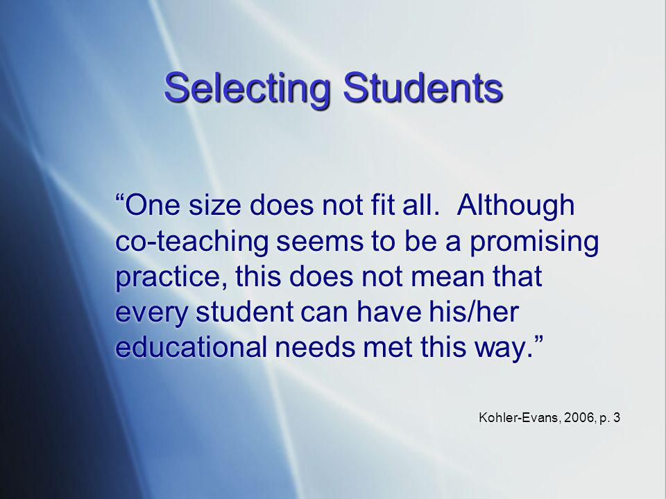 Selecting Students One size does not fit all.