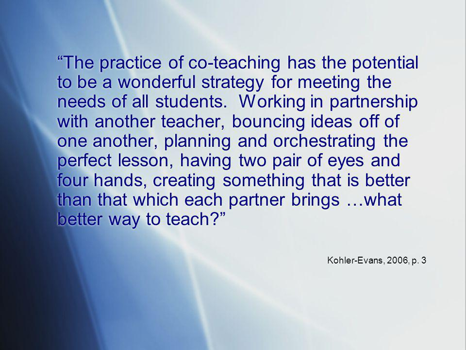 """The practice of co-teaching has the potential to be a wonderful strategy for meeting the needs of all students. Working in partnership with another t"