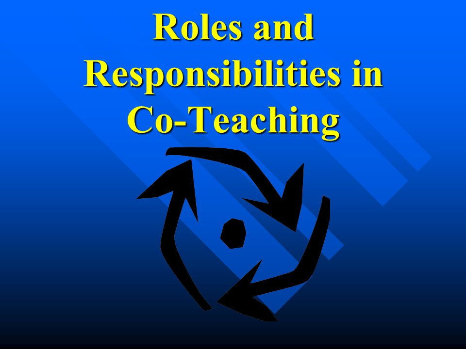 Roles and Responsibilities in Co-Teaching