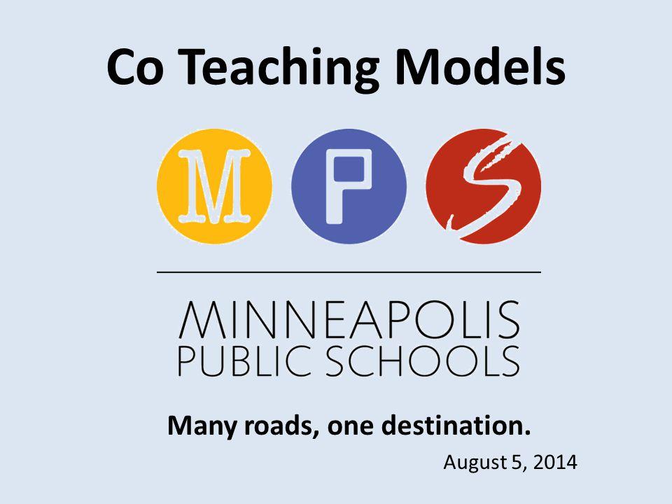 Co Teaching Models Many roads, one destination. August 5, 2014