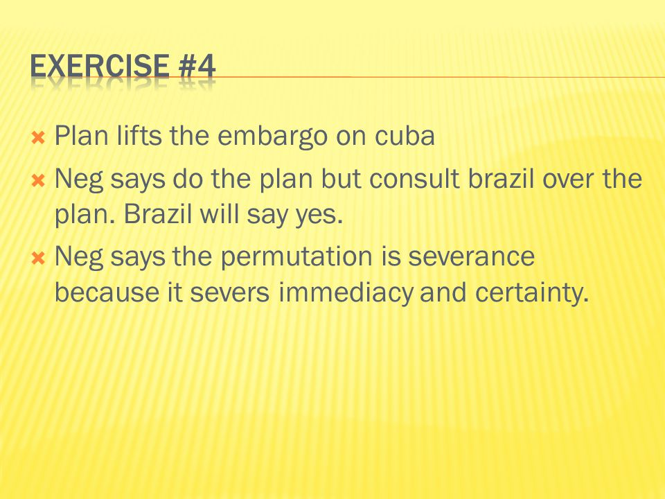  Plan lifts the embargo on cuba  Neg says do the plan but consult brazil over the plan.
