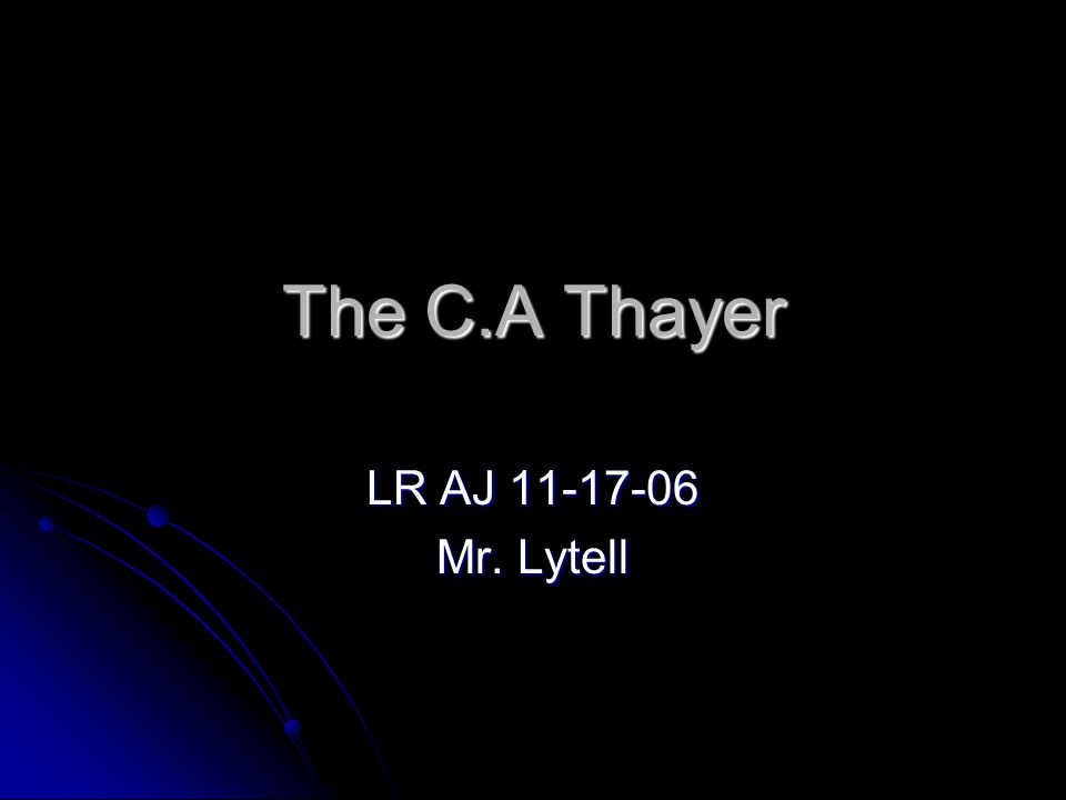 The C.A Thayer LR AJ 11-17-06 Mr. Lytell