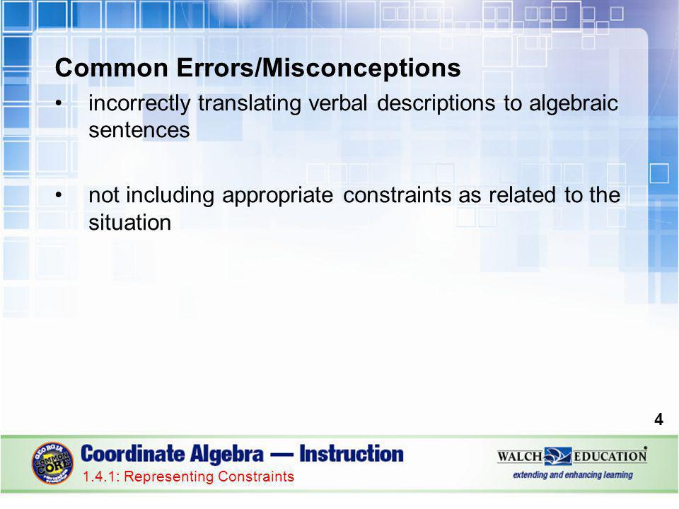 Common Errors/Misconceptions incorrectly translating verbal descriptions to algebraic sentences not including appropriate constraints as related to the situation : Representing Constraints