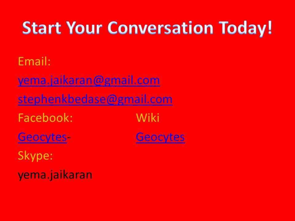 Email: yema.jaikaran@gmail.com stephenkbedase@gmail.com Facebook:Wiki GeocytesGeocytes-GeocytesGeocytes Skype: yema.jaikaran