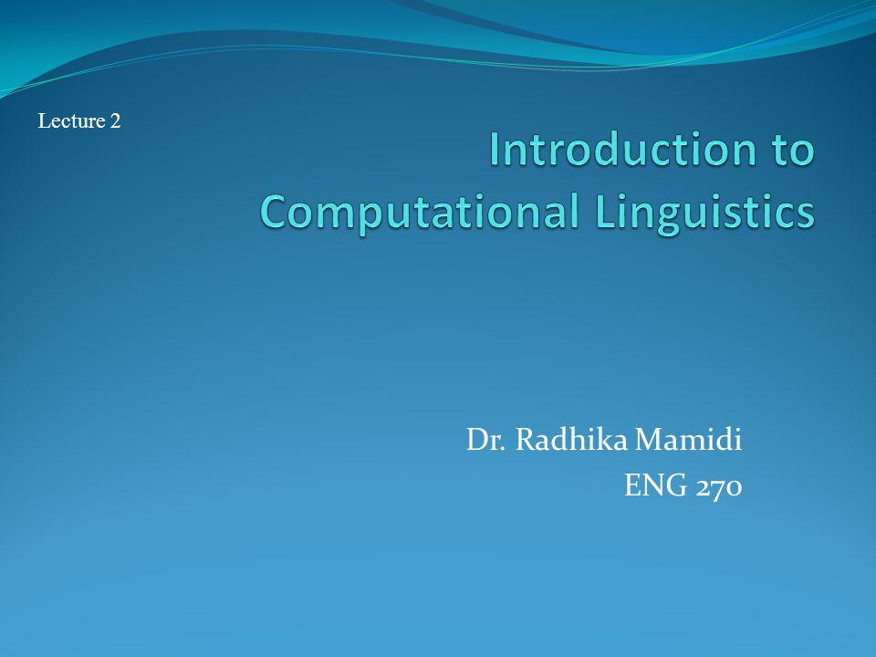Dr. Radhika Mamidi ENG 270 Lecture 2