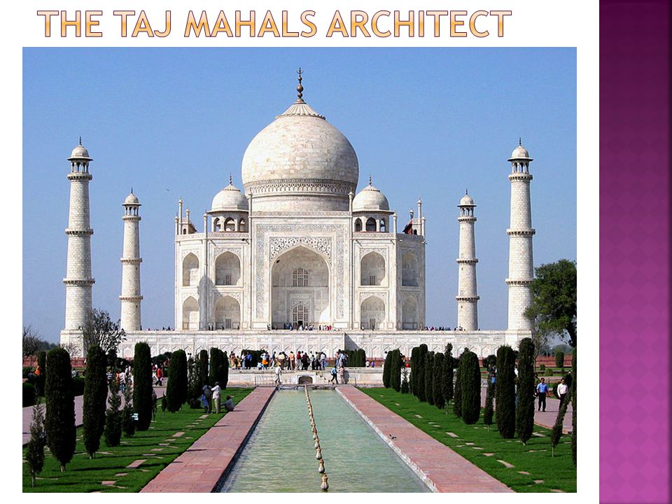 The Taj Mahal is built from white marble.