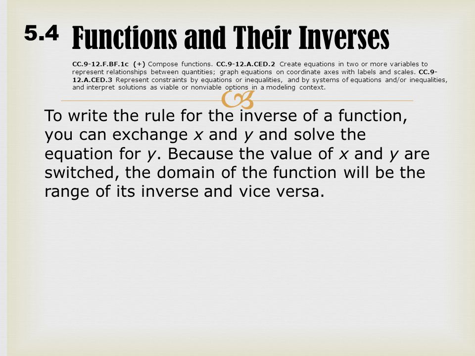 5.4 Functions and Their Inverses CC.9-12.F.BF.1c (+) Compose functions.