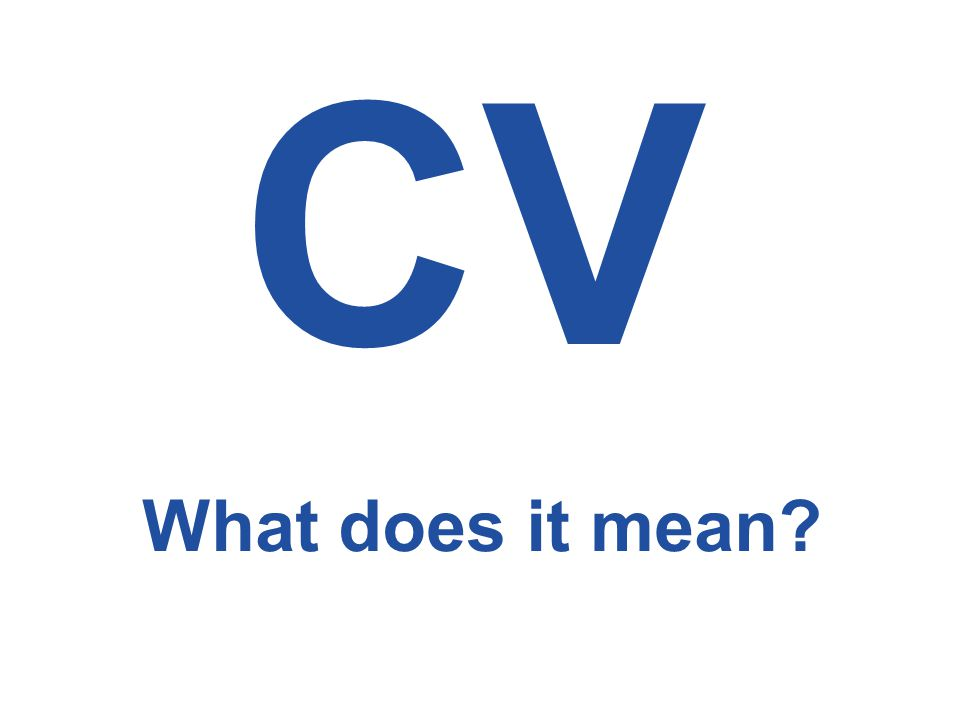 CV What does it mean?