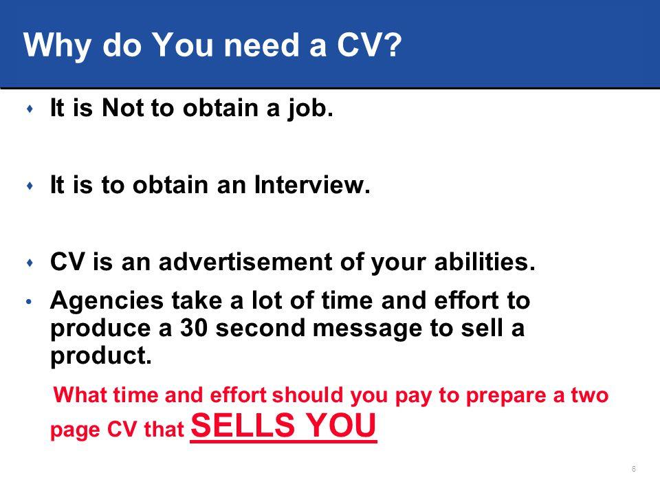6 Why do You need a CV.s It is Not to obtain a job.