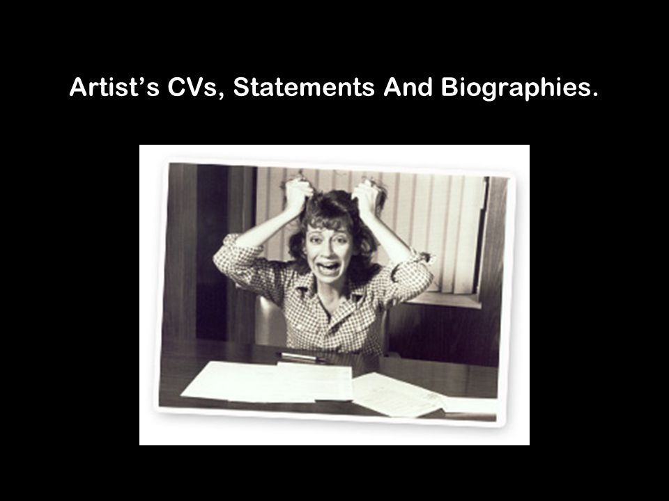 Artist's CVs, Statements And Biographies.