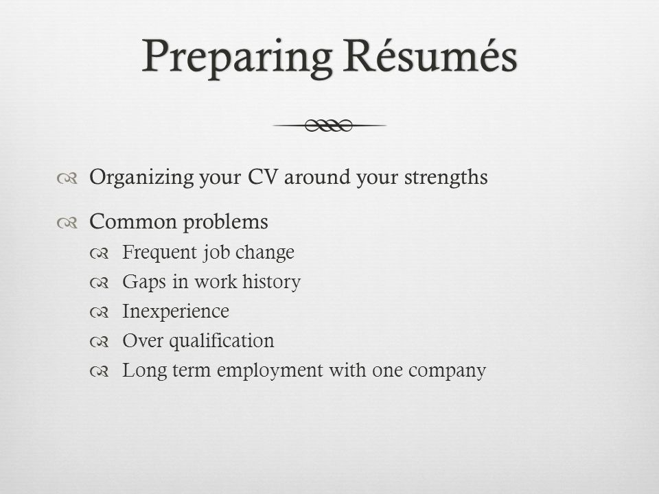 Composing your résuméComposing your résumé  Use short crisp phrases  Avoid using the word I  Use strong action verbs: Accomplished, achieved, assisted, coordinated, established, generated, implemented, initiated, launched, maintained, organized, participated, performed, supervised, transformed, upgraded etc.