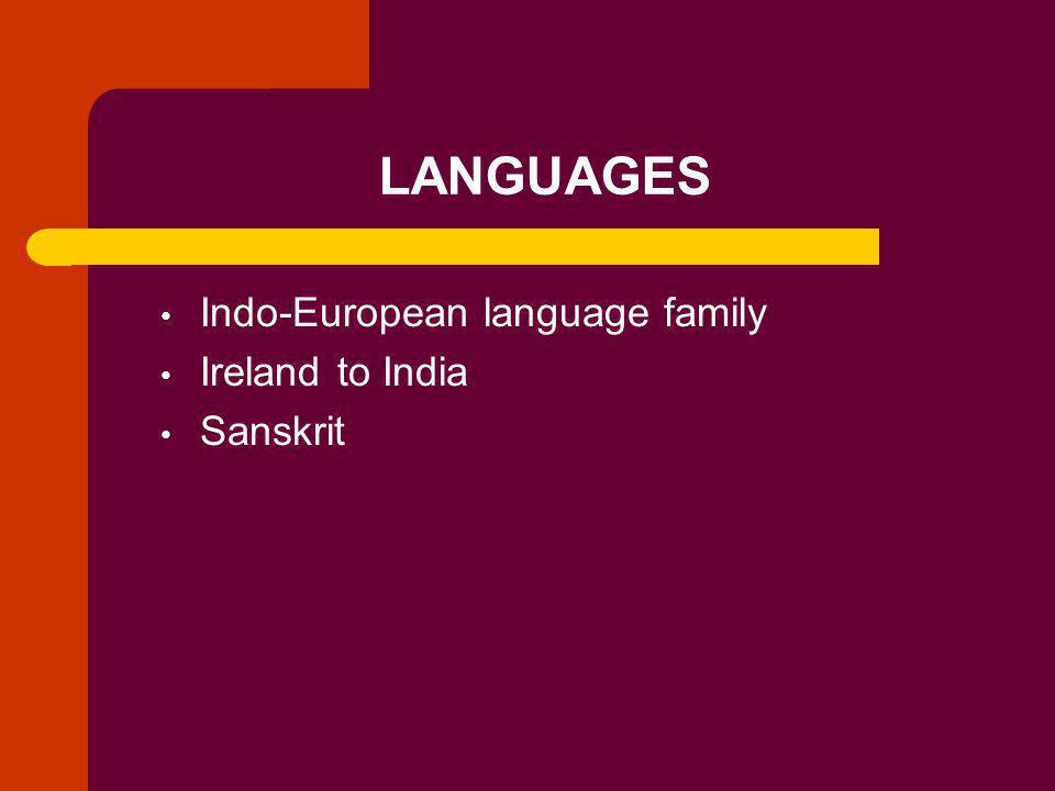 LANGUAGES Indo-European language family Ireland to India Sanskrit