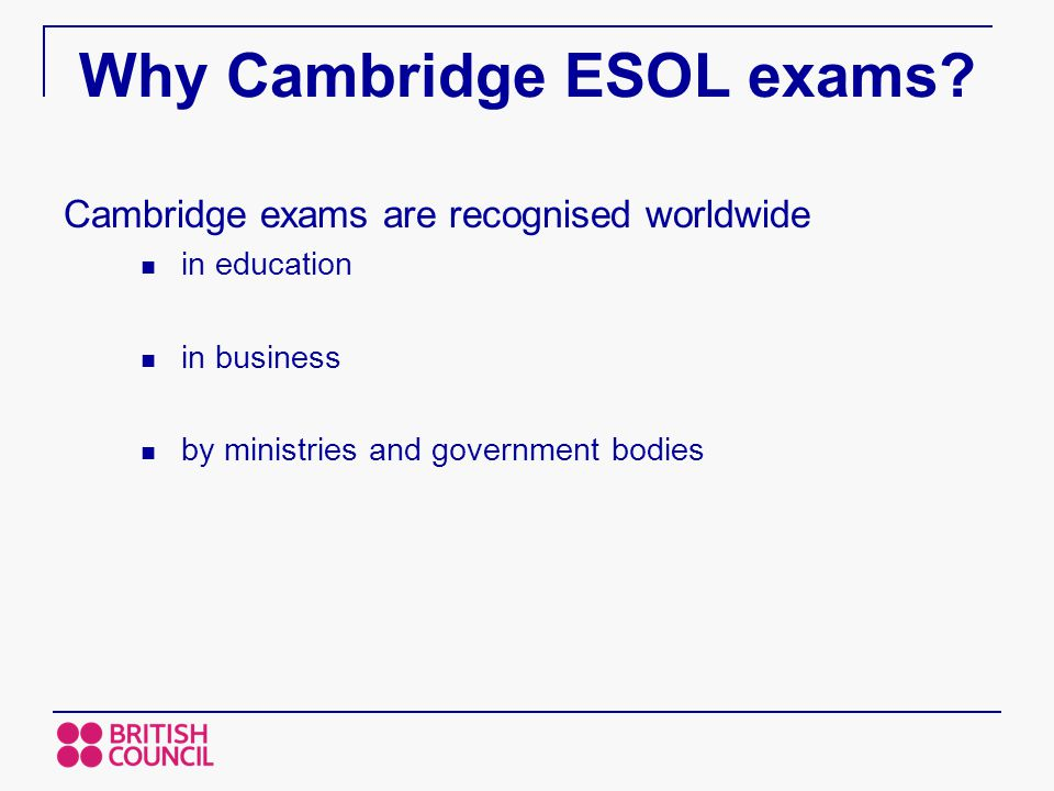 Why Cambridge ESOL exams.