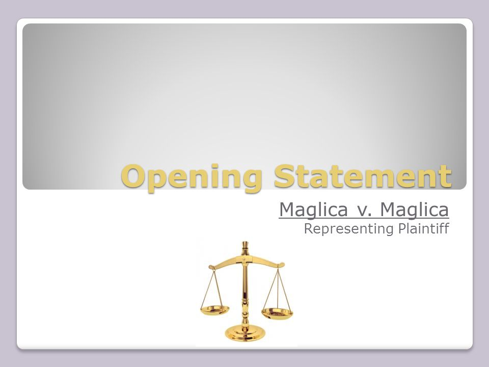 Opening Statement Maglica v. Maglica Representing Plaintiff